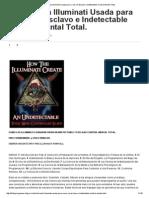 MK-Ultra - Cisco Wheeler La Fórmula Illuminati Usada Para Crear Un Esclavo e Indetectable Control Mental Total