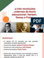 Aula 9 - Herbart Dewey e Freire