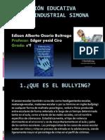 Ciber Bullying Edison Osorio Vanessa Atehortua y Duvan Pelaez
