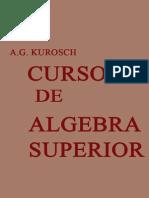 Kurosh, A.G. - Curso de Algebra Superior 1