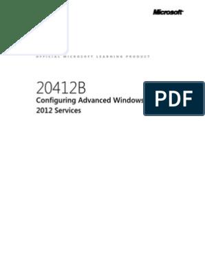 MOC 20412B (70-412) Configuring Advanced Windows Server 2012