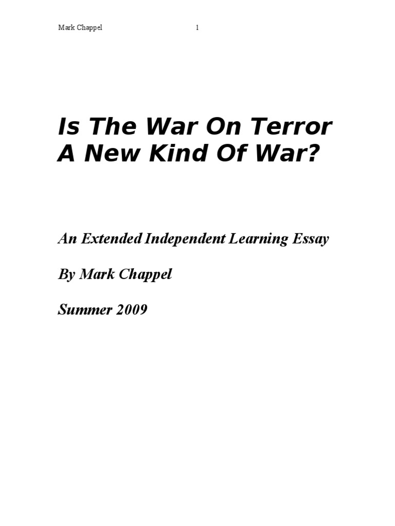 essay terror war Terrorism essay 3 (200 words) india is a developing country who has faced many challenges in the past and currently, terrorism which a big national problem.