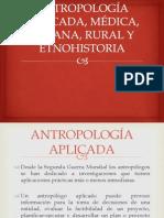 Antropología Aplicada, Médica, Urbana, Rural