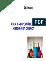 Aula 1 - Importância e História Da Química