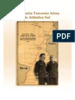 A Primeira Atravessia Aérea Do Atlantico Sul