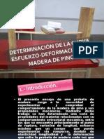 DETERMINACIÓN DE LA CURVA ESFUERZO-DEFORMACIÓN EN MADERA DE.pptx