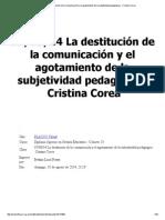 07_08_14 La Destitución de La Comunicación y El Agotamiento de La Subjetividad Pedagógica