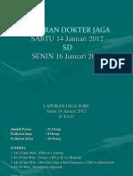 Laporan Dokter Jaga Sabtu 07-1-2012