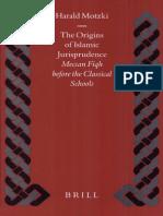 The Origins of Islamic Jurisprudence Meccan Fiqh Before the Classical Schools H Motzki