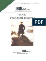 Wells Herbert George Una Utopia Moderna