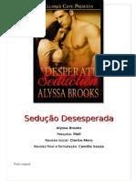Alyssa Brooks - Sedução Desesperada