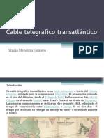 Cable Telegráfico Transatlántico Ppt