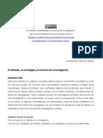 El metodo, la estrategia y la tecnica de investigacion. The method, the strategy and the technique.