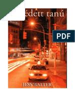 Jess, Walter - A Védett Tanú