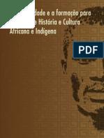 A Universidade e a Formaçao Para o Ensino de História e Cultura Africana e Indígena Maria Aparecida de Laia e Maria Lucia Da Silveira-Org