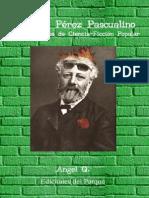 Miguel Ángel Quinteros - Ernesto Peréz Pascualino y Sus Cuentos de Ciencia-Ficción Popular (Tucumán 2012 - Editorial Ediciones Del Parque)