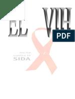 El Virus de Inmunodeficiencia Humana (VIH)