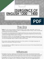 The Resurgence of English 1200 - 1400