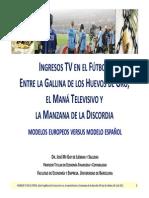 g85 15.07.2011 00 Ingresos Tv Futbol Modelos Europeos vs Modelo Espanol (Jmgay)
