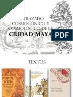 El Trazado Cosmológico de la Ciudad Maya