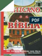 Aníbal Pereira Dos Reis - O Vaticano e a Bíblia