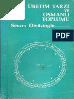 Sencer Divitçioğlu- Asya Üretim Tarzı Ve Osmanlı Toplumu