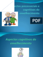 Aspectos Psicossociais e Cognitivos Do Envelhecimento