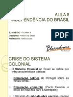 Aula 8_Independência Do Brasil