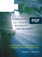 Wolfe - Understanding and Treating Anxiety Disorders; An Integrative Approach to Healing the Wounded Self (2005)