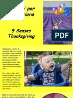 5 Sensi Per Ringraziare - Five Senses Thanksgiving