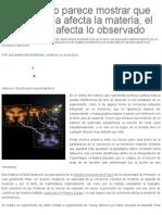 Experimento parece mostrar que la conciencia afecta la materia, el observador afecta lo observado « Pijamasurf - Noticias e Información alternativa