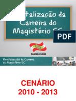 Revitalização Da Carreira Do Magistério Catarinense[1]