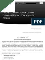 Act.4. Cuadro Comparativo de Las Tres Últimas Reformas Educativas en México