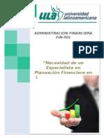 Necesidad de Un Especialista en Planeación Financiera en La Administración de Las Organizaciones