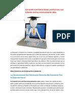 Evolución de La Educación a Distancia Desde La Época Del Uso de La Escritura en Piedra Hastala Educación en Línea y Estapas de La Educacion a Distancia