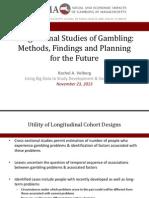Longitudinal Studies of Gambling Methods, Finding and Planning