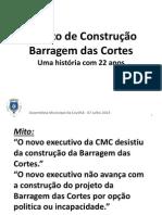 Projeto de Construcao Barragem Das Cortes_AssembleiaMunicipal_7Julho2014