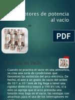 Exposicion Interruptores de Vacio, SF6,