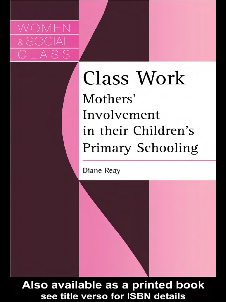Diane reay class work mothers involvement in their childrens diane reay class work mothers involvement in their childrens primary schooling women and social class 1998 ethnicity race gender feminism fandeluxe Images