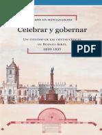 Celebrar y Gobernar. Un Estudio de Las Fiestas Cívicas en Buenos Aires, 1810-1835 - Munilla Lacasa, María Lía