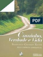 Chico Xavier - Emmanuel - Caminho, Verdade e Vida