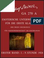 GA 270 A - Esoterische Unterweisungen für die 1. Klasse der Freien Hochschule für Geisteswissenschaft am Goetheanum - Band-1 - Rudolf Steiner