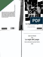 68509044 Jose Luis Pardo La Regla Del Juego Sobre La Dificultad de Aprender Filosofia 2004