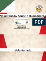voluntaraiadosadeehumanizaovaldirciminoassociaovivaedeixeviver-111216113408-phpapp01