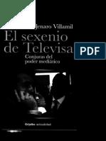 Villamil Jenaro - El Sexenio de Televisa (Conjuras Del Poder Mediatico) -.Pdf20130916-4640-Pfn8p0-Libre-libre