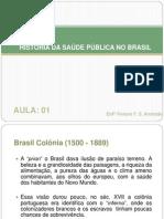 Aula 01 - História Da Saúde No Brasil