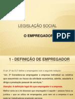 6a Aula - Legislação Social - o Empregador