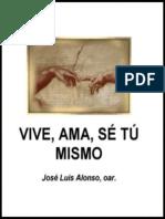Vive, Ama, Se Tu Mismo - Jose Luis Alonso, Oar