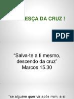 """20140907 - MSG - NÃO DESÇA DA CRUZ """""""