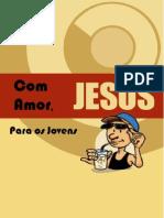 Com Amor, Jesus - Para Os Jovens